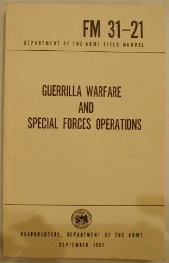 FM 31-21: Guerilla Warfare and Special Forces Operations