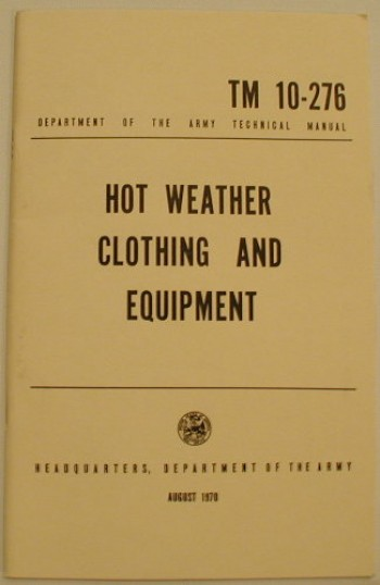 TM 10-276: Hot Weather Clothing and Equipment